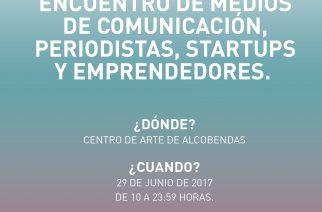 ¿Te lo vas a perder? Emprendedores y medios de comunicación se encontrarán el 29 de junio en Media Startups Alcobendas